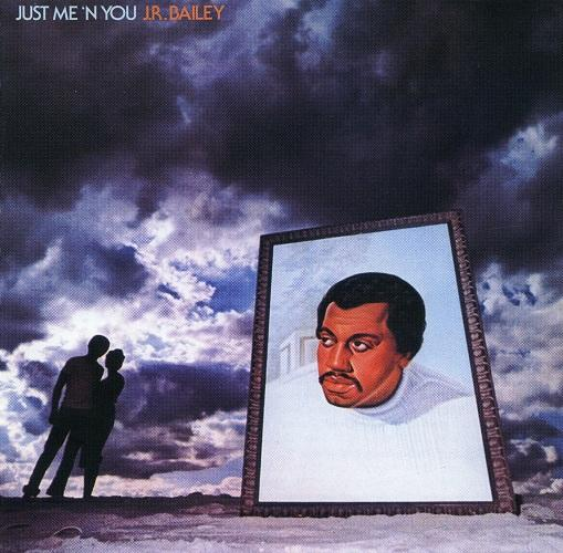 J.R. Bailey - Just Me 'n You front