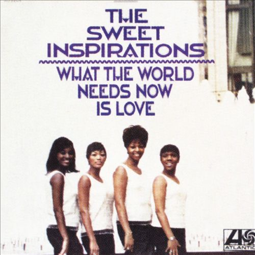 The Sweet Inspirations What The World Needs Now front
