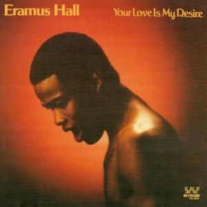 Eramus Hall Your Love Is My Desire Front