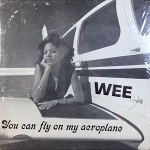 Wee ‎ You Can Fly On My Aeroplane