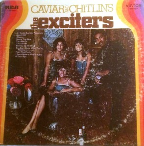 The Exciters  Caviar and Chitlins