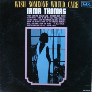Irma-Thomas-Wish-Someone-Would-Care-front-lp