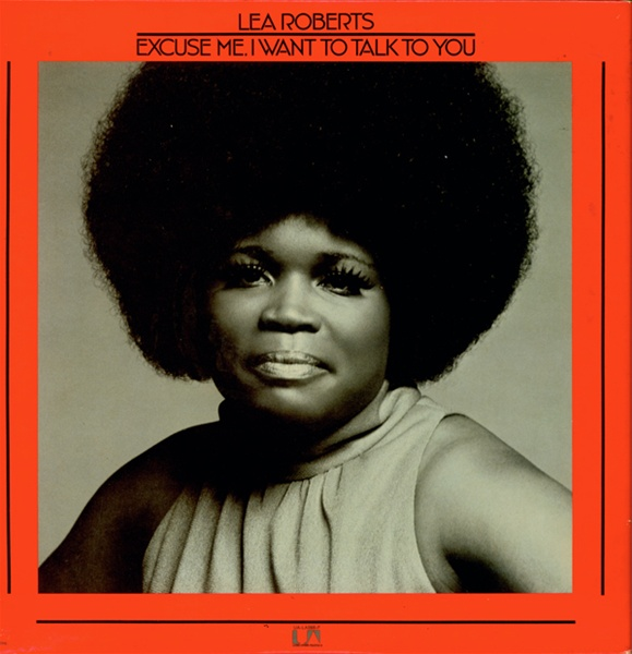 Lea Roberts - 1973 - Excuse Me, I Want To Talk To You Free Download