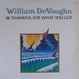 William DeVaughn Be Thankful For What You Got front cover