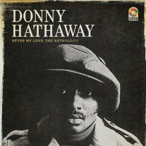 donny hathaway never my love the anthology f