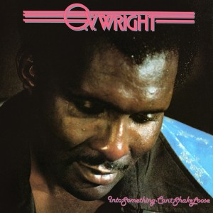 O.V.Wright Into Something (Can't Shake Loose) front