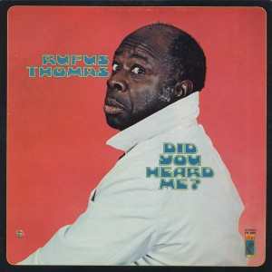 Rufus Thomas Did You Heard Me front