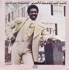 Wilson Pickett ‎Don't Knock My Love