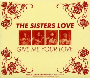 The Sisters Love ‎– Give Me Your Love