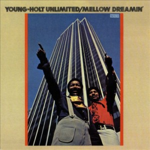 Young-Holt Unlimited - Mellow Dreamin' Front