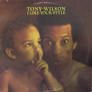 Tony Wilson - I Like Your Style front