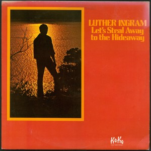 Luther Ingram - Let's Steal Away To The Hideaway front