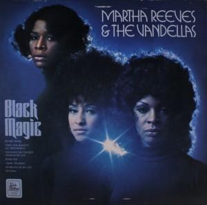 Martha Reeves & The Vandellas Black Magic
