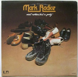 mark radice - ain't nothin' but a party front